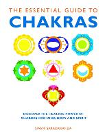 The Essential Guide to Chakras:...