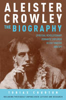 Aleister Crowley: The Biography -...