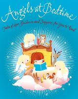 Angels at Bedtime: Tales of Love,...