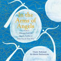 In the Arms of Angels: Messages from...