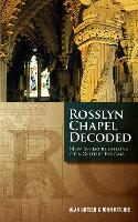 Rosslyn Chapel Decoded: New...