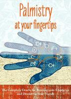 Palmistry at Your Fingertips: The...