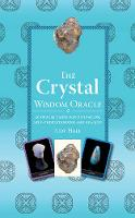 The Crystal Wisdom Oracle: 40 Oracle...