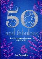 50 and Fabulous: Life Affirming...