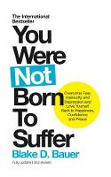 You Were Not Born to Suffer: Overcome...