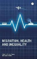 Migration, Health and Inequality