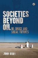 Societies Beyond Oil: Oil Dregs and...