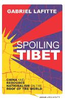 Spoiling Tibet: China and Resource...