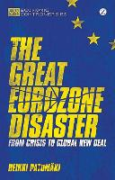 The Great Eurozone Disaster: From...
