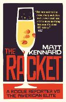 The Racket: A Rogue Reporter vs the...