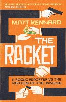 The Racket: A Rogue Reporter vs. the...
