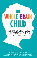 The Whole-Brain Child: 12 Proven...