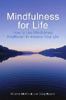 Mindfulness for Life: How to Use...