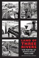 Land of Three Rivers: The Poetry of...