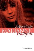 Marianne Faithfull: As Years Go by