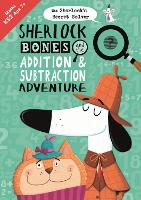 Sherlock Bones and the Addition and...