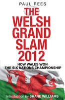 The Welsh Grand Slam 2012: How Wales...