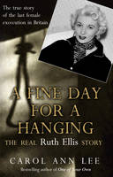 A Fine Day for a Hanging: The Real...