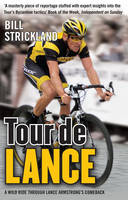 Tour De Lance: A Wild Ride Through Lance Armstrong's Comeback