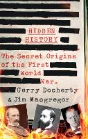 Hidden History: The Secret Origins of...