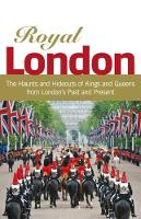 Royal London: Colouful Tales of Pomp...