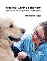 Practical Canine Behaviour: For...