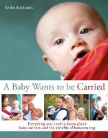 A baby wants to be carried: ...
