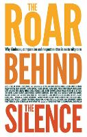 The Roar Behind the Silence: Why...