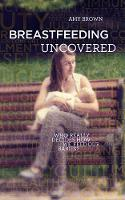 Breastfeeding Uncovered: Who really...