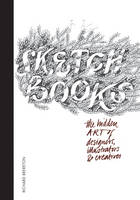 Sketchbooks: The Hidden Art of...