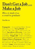 Don't Get a Job... Make a Job: How to...