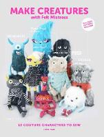 Make Creatures with Felt Mistress: 12...