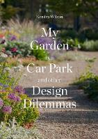 My Garden is a Car Park: And Other...