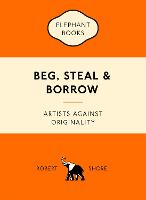 Beg, Steal and Borrow: Artists ...
