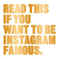 Read This If You Want to be Instagram...