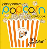 Peter Popple's Popcorn Cookbook