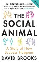 The Social Animal: A Story of How...