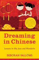 Dreaming in Chinese: And Discovering What Makes a Billion People Tick