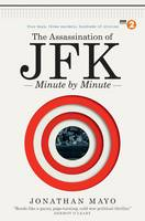 The Assassination of JFK:  Minute by...