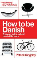 How to be Danish: A Journey to the...