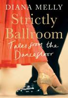 Strictly Ballroom: Tales from the...