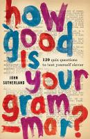 How Good is Your Grammar?: 100 Quiz...