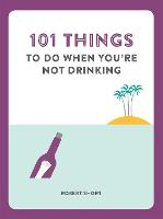 101 Things to Do When You're Not...