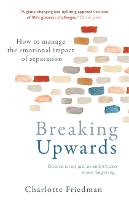 Breaking Upwards: How to manage the...