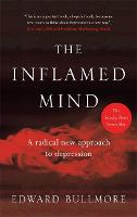 The Inflamed Mind: A radical new...