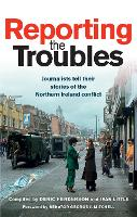Reporting the Troubles: Journalists...