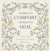 Words to Comfort, Words to Heal: ...