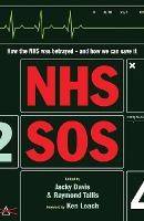 NHS SOS: How the NHS Was Betrayed -...
