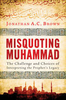 Misquoting Muhammad: The Challenge ...
