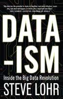 Data-Ism: Inside the Big Data Revolution